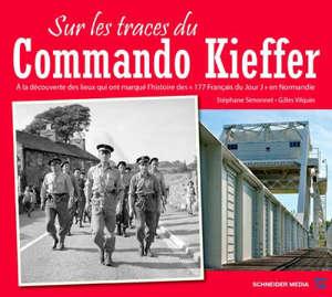 Sur les traces du commando Kieffer : à la découverte des lieux qui ont marqué l'histoire des 177 Français du jour J en Normandie