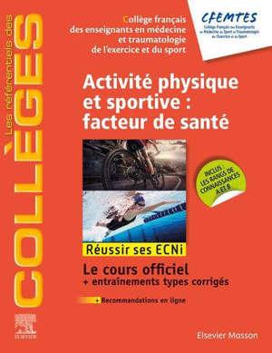 Activité physique et sportive : facteur de santé : réussir ses ECNi, le cours officiel + entraînements types corrigés