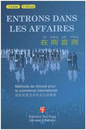 Entrons dans les affaires : méthode de chinois pour le commerce international
