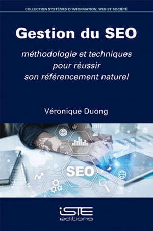 Gestion du SEO : méthodologie et techniques pour réussir son référencement naturel
