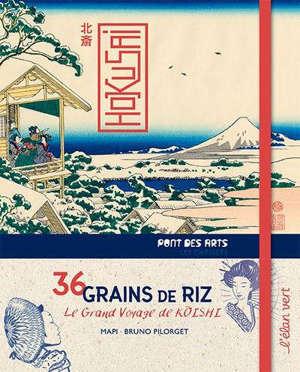 36 grains de riz, le grand voyage de Koïchi : Hokusai