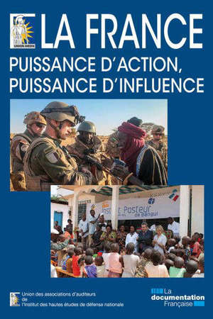 La France : puissance d'action, puissance d'influence
