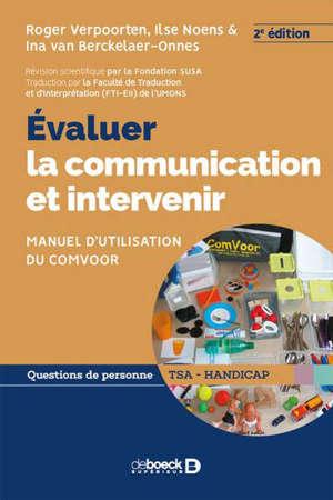 Evaluer la communication et intervenir : manuel d'utilisation pratique du ComVoor