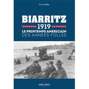 Biarritz 1919 : le printemps américain des années folles