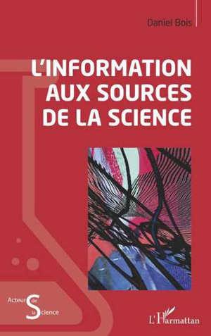 L'information aux sources de la science