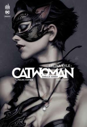 Selina Kyle : Catwoman. Volume 1, Pâles copies