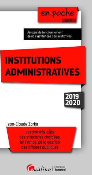 Institutions administratives 2019-2020 : les points clés des structures chargées, en France, de la gestion des affaires publiques