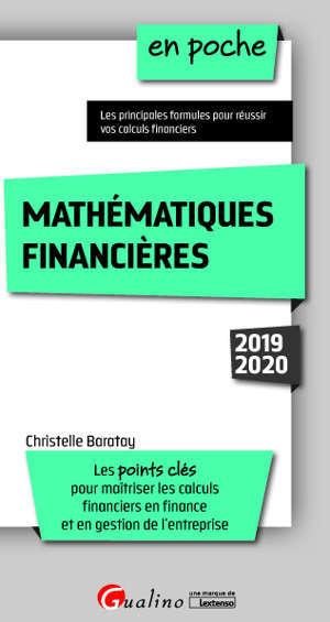 Mathématiques financières : les points clés pour maîtriser les calculs financiers en finance et en gestion de l'entreprise : 2019-2020