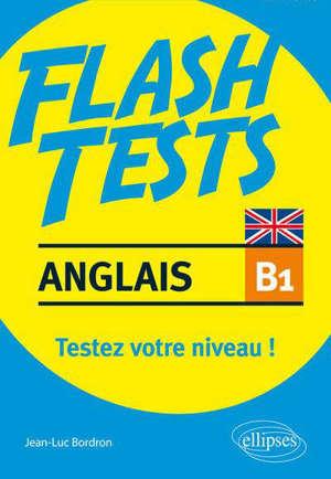 Anglais B1, flash tests : testez votre niveau !