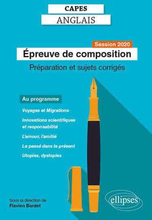 Epreuve de composition au Capes d'anglais : session 2020 : préparation et sujets corrigés