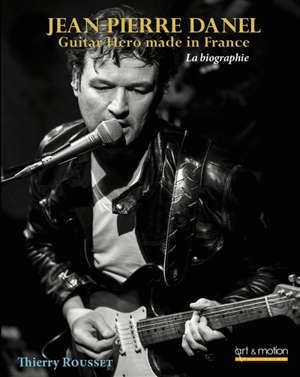 Jean-Pierre Danel : guitar hero made in France