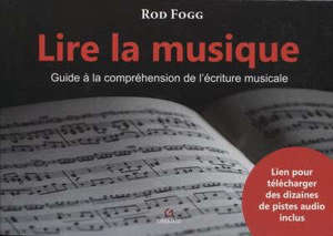 Lire la musique : guide à la compréhension de l'écriture musicale