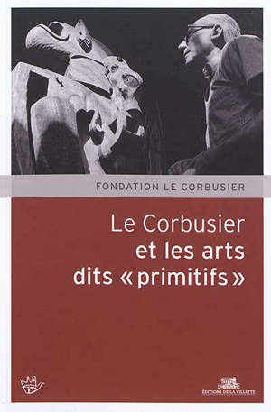 Le Corbusier et les arts dits primitifs