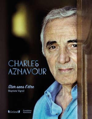 Charles Aznavour : star sans l'être
