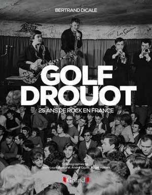 Golf Drouot : 25 ans de rock en France