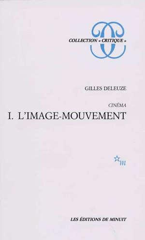 Cinéma. Volume 1, L'Image mouvement
