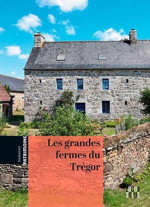 Les grandes fermes du Trégor : le temps de la reconstruction : 1770-1840