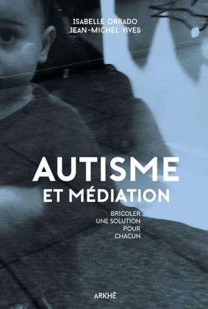 Médiation et autisme : une solution pour chacun