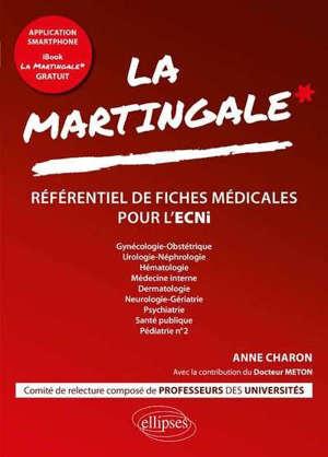 La martingale : référentiel de fiches médicales pour l'ECNi. Volume 2, Gynécologie-obstétrique, urologie-néphrologie, hématologie, médecine interne, dermatologie, neurologie-gériatrie, psychiatrie, santé publique, pédiatrie n° 2