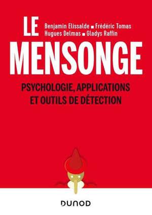 Le mensonge : psychologie, applications et outils de détection