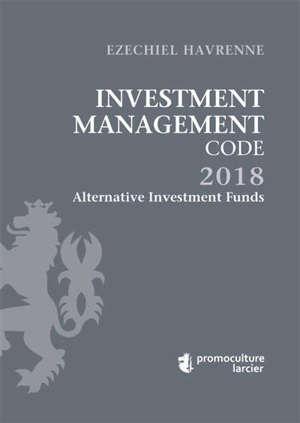 Investment management code : 2018. Volume 1, Alternative investment funds = Fonds d'investissement alternatifs