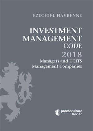 Investment management code : 2018. Volume 2, Managers and UCITS management companies = Gestionnaires de fonds d'investissement alternatifs et sociétés de gestion d'OPCVM