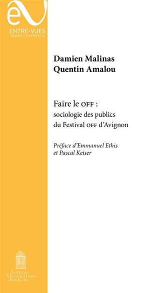 Faire le OFF : sociologie des publics du Festival d'Avignon