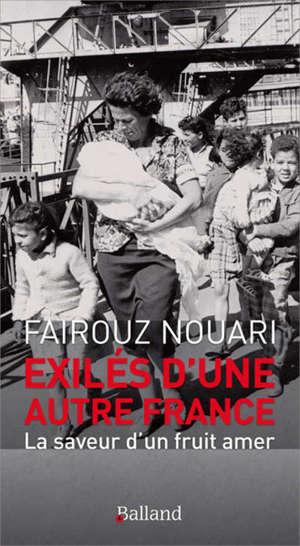 Exilés d'une autre France : la saveur d'un fruit amer