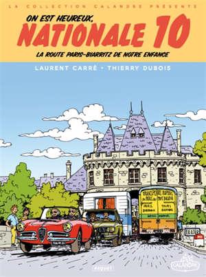 On est heureux, nationale 10 ! : la route Paris-Biarritz de notre enfance