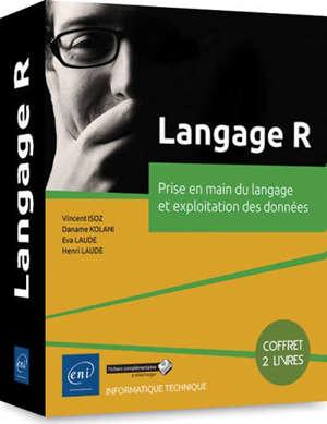 Langage R : prise en main du langage et exploitation des données : coffret 2 livres
