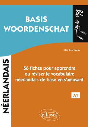 Néerlandais, basis Woordenschat, A1 : 56 fiches pour apprendre ou réviser le vocabulaire néerlandais de base en s'amusant