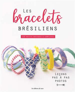Les bracelets brésiliens : 112 motifs basiques et complexes