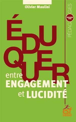 Eduquer : entre engagement et lucidité