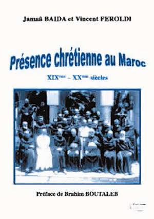 PRESENCE CHRETIENNE AU MAROC : XIXEME-XXEME SIECLES