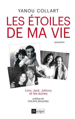 Les étoiles de ma vie : Lino, Jack, Johnny et les autres : souvenirs