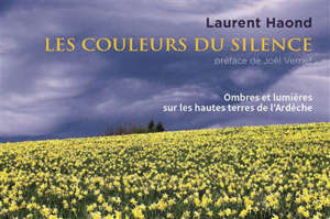 Les couleurs du silence : ombres et lumières sur les hautes terres de l'Ardèche
