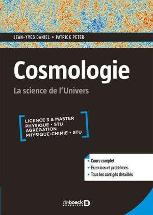 Cosmologie : la science de l'Univers : licence 3 & master, physique STU, agrégation, physique chimie STU