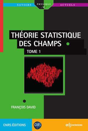 Théorie statique des champs. Volume 1