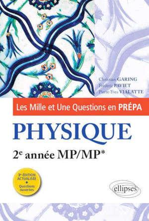 Les mille et une questions en prépa : physique, 2e année MP, MP*