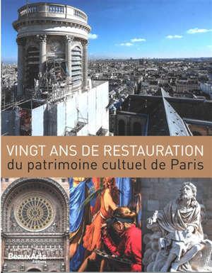 Vingt ans de restauration du patrimoine cultuel de Paris