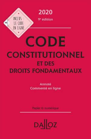Code constitutionnel et des droits fondamentaux 2020, annoté, commenté en ligne