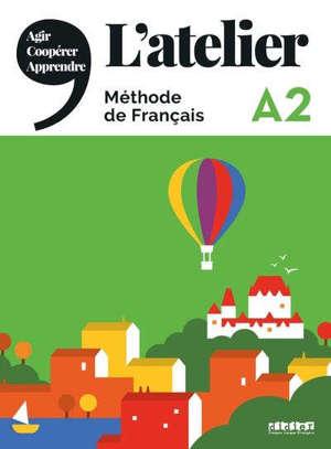 L'atelier, méthode de français : A2