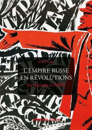 L'empire russe en révolutions : du tsarisme à l'URSS