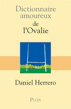 Dictionnaire amoureux de l'ovalie
