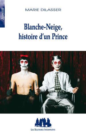 Blanche-Neige, histoire d'un prince
