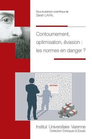 Contournement, optimisation, évasion : les normes en danger ?