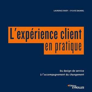 L'expérience client en pratique : du design de service à l'accompagnement du changement