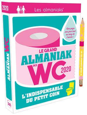Le grand almaniak des WC : une page par jour tout au long de l'année ! : 2020