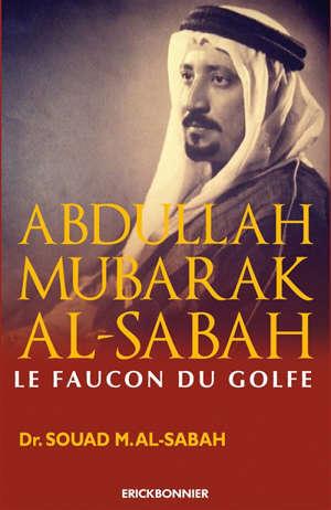 Abdullah Mubarak Al-Sabah : le faucon du Golfe
