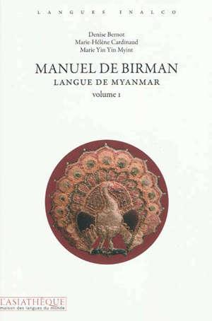Manuel de birman : langue de Myanmar. Volume 1